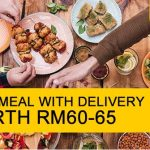 FREE Meal + Delivery (worth RM60-RM65) Deal! – 免费膳食+送货优惠!