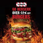 TGI Fridays Malaysia offer 50%off Burgers Deal! – 汉堡半价优惠促销!