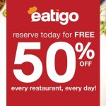 eatigo APP Reserve for GET 50%Off Every Restaurant on Everyday! 每一天,预定餐厅,享有半价的优惠!