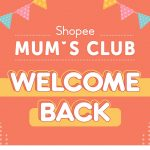 FREE Exclusive Voucher Shopee Mum's Club! 送你RM30折扣券,低消费RM1而已!